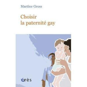 Martine GROSS -  Choisir la paternité gay